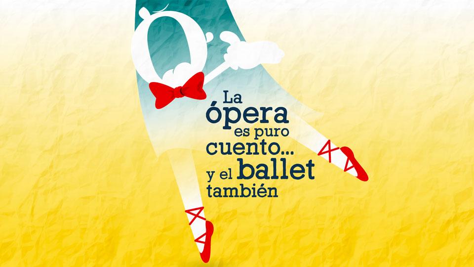 Ópera es puro cuento y el ballet también